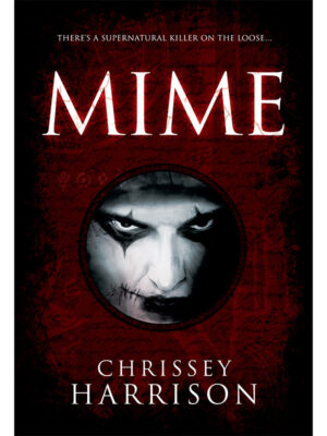 Mime: A Supernatural Thriller by Chrissey Harrison